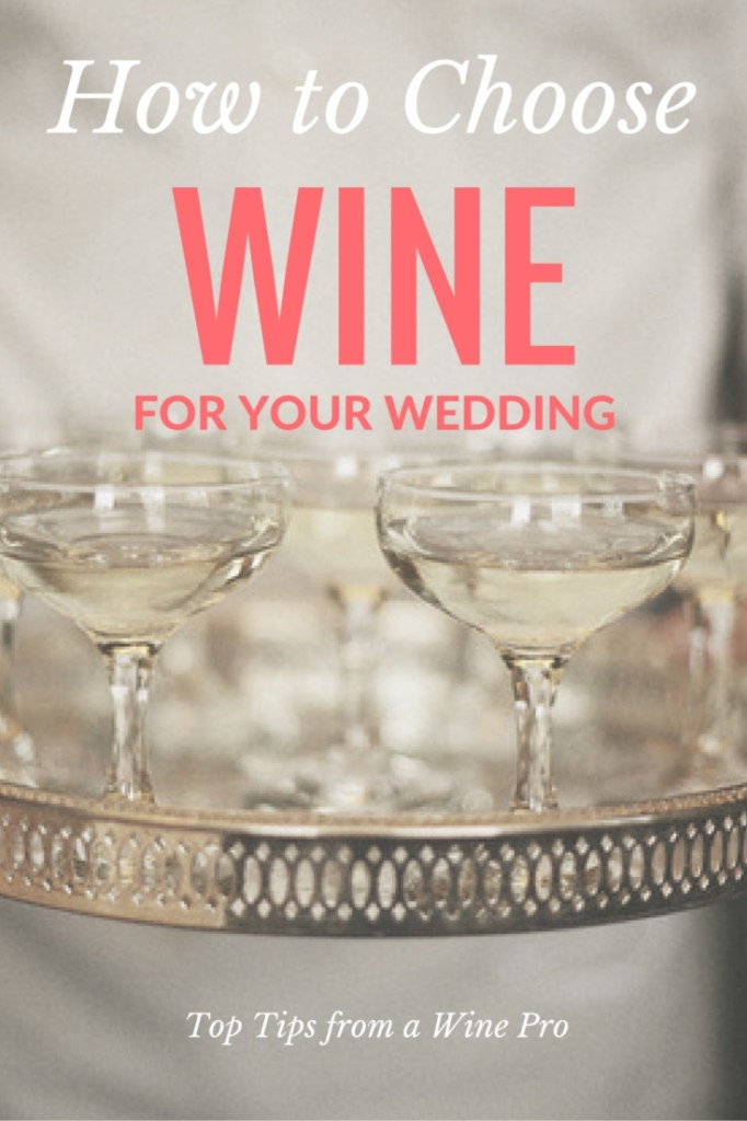 How to Choose Wine For Your Wedding #wedding #wine | Wander & Wine