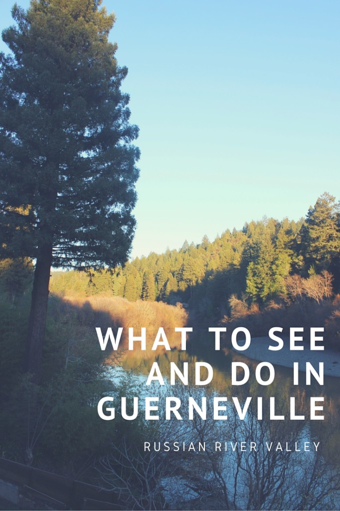 What To Do In Guerneville Russian River Valley