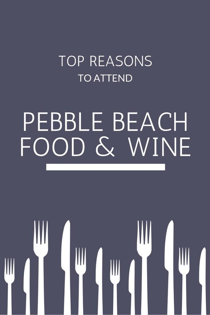 Top reasons to attend Pebble Beach Food & Wine #wine #pbfw #festival | Wander & Wine