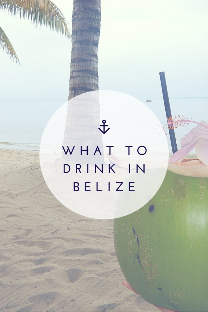 What to Drink in Belize (it's not all about the rum...) | Wander & Wine