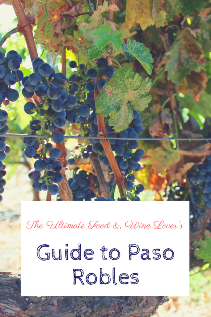 The Ultimate Guide to Paso Robles for Food & Wine Lovers #paso #wine | Wander & Wine