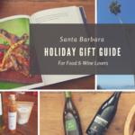 Santa Barbara Holiday Gift Guide for Food & Wine Lovers | Wander & Wine